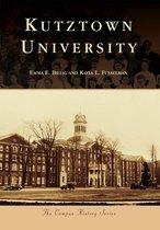 KUTZTOWN UNIVERSITY :The Campus History Series